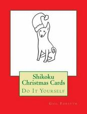 Shikoku Christmas Cards : Do It Yourself by Gail Forsyth (2015, Paperback)