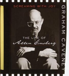 Screaming with Joy : The Life of Allen Ginsberg by Graham Caveney NEW Hardcover