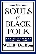The Souls of Black Folk (an African American Heritage Book) by W. E. B. Du...