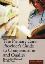 The Primary Care Provider's Guide to Compensation and Quality: How to Get Paid