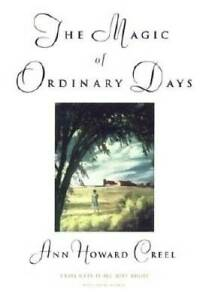 The Magic of Ordinary Days - Paperback By Creel, Ann Howard - GOOD