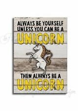Unicorn Novelty Sign,Always Be Yourself Unless U can be Unicorn Wooden Plaque