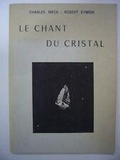 CHARLES MEGE ROBERT EYMERI LE CHANT DU CRISTAL + EAS TRES BON ETAT
