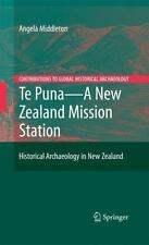 Contributions to Global Historical Archaeology Ser.: Te Puna - a New Zealand...