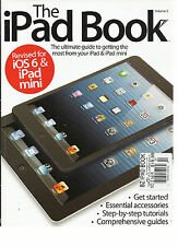 THE iPAD BOOK, THE ULTIMATE GUIDE TO GETTING THE MOST FROM YOUR iPAD & iPAD MINI