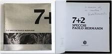 7 + 2 SPECCHI PAOLO HERMANIN Autografato Catalogo di mostra Villa Torlonia