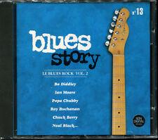 BLUES STORY - N°13 LE BLUES ROCK VOL.2  - CD COMPILATION NEUF ET SOUS CELLO