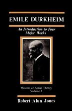 Emile Durkheim: An Introduction to Four Major Works (The Masters of Sociologic..