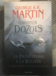 George R.R. Martin Garder Dozois - La Principessa E La Regina