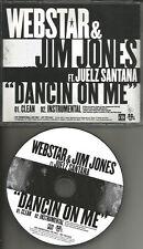 WEBSTAR & JIM JONES w/ Juelz Santana Dancin On Me CLEAN & INSTRUMENTAL PROMO CD