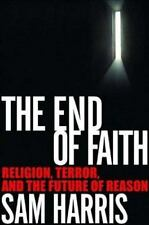 The End of Faith : Religion, Terror, and the Future of Reason by Sam Harris...