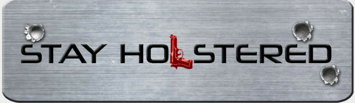 Stay Holstered