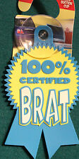 New Suction Cup Window Sign 100% Certified Brat Ribbon Child Car Display Home