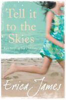 Tell It To The Skies By Erica James. 9780752894218