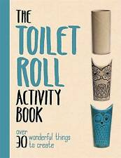 The Toilet Roll Activity Book (Buster Activity B, Grimshaw, Melanie, New