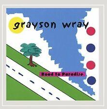 Grayson Wray Road to paradise (2002, US)  [CD]