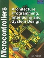 Microcontrollers : Architecture, Programming, Interfacing and System Design