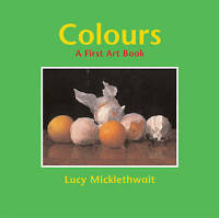 (Good)-Colours: A First Art Book (Paperback)-Lucy Micklethwait-1845075501