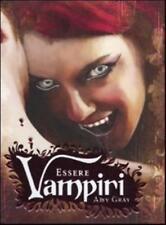 Essere vampiri, AMY GRAY, APPROVATO DA CARMILLA ITALIA, DeAGOSTINI LIBRI FANTASY