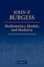 Mathematics, Models, and Modality: Selected Philosophical Essays, Burgess, John