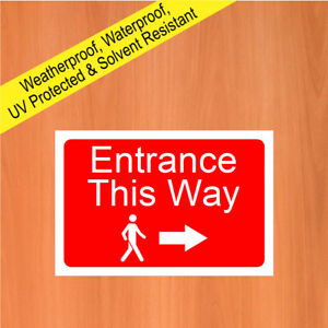 Pedestrian entrance this way with right arrow sign 5575WR durable & weatherproof