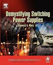 Demystifying Switching Power Supplies by Mack, Raymond A., Jr.