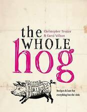 The Whole Hog: Recipes and Lore for Everything But the Oink by Christopher...