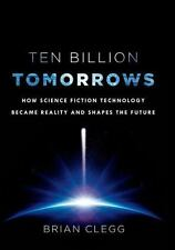 Ten Billion Tomorrows: How Science Fiction Technology Became Reality-ExLibrary