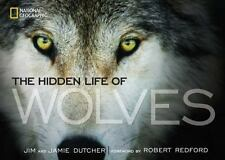 The Hidden Life of Wolves by Jim Dutcher (English) Hardcover Book
