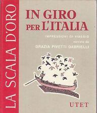 IN GIRO PER L'ITALIA scala d'oro UTET IMPRESSIONI DI VIAGGIO  Pivetti Gabrielli