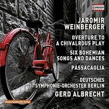 JAROMIR WEINBERGER: OVERTURE TO A CHIVALROUS PLAY; SIX BOHEMIAN SONGS AND DANCES
