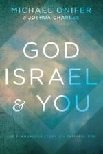 God, Israel and You: The Scandalous Story of a Faithful God