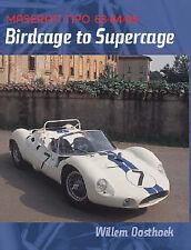 Birdcage To Supercage (maserati Tipo 63,64,65)