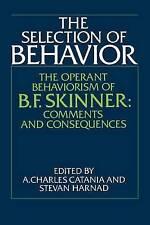USED (GD) The Selection of Behavior: The Operant Behaviorism of B. F. Skinner: C