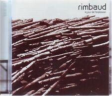 """RIMBAUD """" Le jour de l'explosion """" (CD) 2005"""