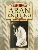 Traditional Aran Knitting (Dover Knitting, Crochet, Tatting, Lace) by Hollingwor