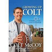 Growing up Colt : A Father, a Son, a Life in Football by Mike Yorkey, Brad McCoy