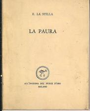 LA PAURA. Autografato, Enrico La Stella, All'insegna del Pesce d'Oro, 1964 *csp3