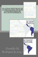 Algunas Historias de la Psicologia de Base Comportamental en Latinoamerica by...