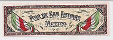 RARE FLOR DE SAN ANDRES MEXICO CIGAR BOX LABEL