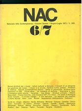 NAC ARTE CONTEMPORANEA GIUGNO LUGLIO 1973 N. 6-7 MULAS BUNUEL ESISTENZIALISMO