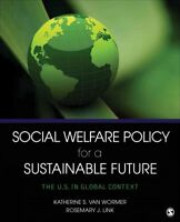 Social Welfare Policy for a Sustainable Future : The U.S. in Global Context, ...