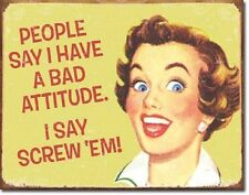Ephemera Bad Attitude I Say Screw 'Em Humor Funny Retro Decor Metal Tin Signs