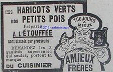 PUBLICITE AMIEUX FRERES HARICOTS VERTS PETITS POIS DE 1907 FRENCH AD PUB RARE