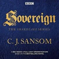 Shardlake: Sovereign. BBC Radio 4 full-cast dramas by Sansom, C. J. (CD-Audio bo