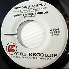 LITTLE FRANKIE BRUNSON r&r VG++ GEE 45 GIVE ME SOMETHING TO LIVE FOR HOW CAN F87