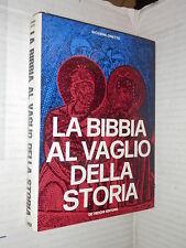 LA BIBBIA AL VAGLIO DELLA STORIA Giovanni Oinetto De Vecchi 1972 libro religione