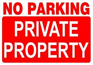 NO PARKING SIGN - PRIVATE PROPERTY Sign for wall, windows, gates etc...