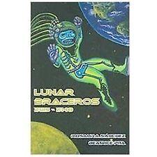 Lunar Braceros 2125-2148 by Sanchez, Beatrice Pita and Rosaura Sanchez (2009, P…