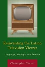 REINVENTING THE LATINO TELEVISION VIEWER - CHßVEZ, CHRISTOPHER - NEW HARDCOVER B
